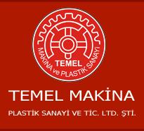 TEMEL MAKİNA PLASTİK SANAYİ VE TİCARET LTD. ŞTİ.
